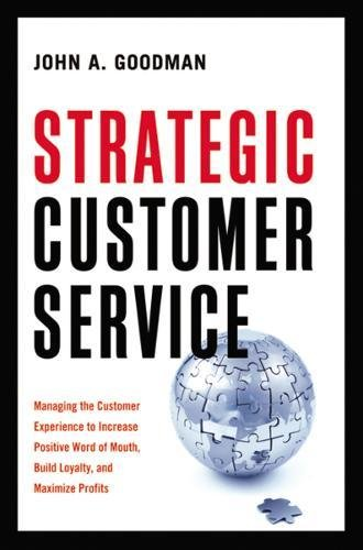 9780814413333: Strategic Customer Service: Managing the Customer Experience to Increase Positive Word of Mouth, Build Loyalty, and Maximize Profits