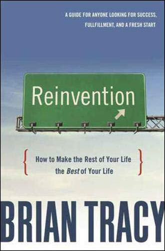 9780814413463: Reinvention: How to Make the Rest of Your Life the Best of Your Life