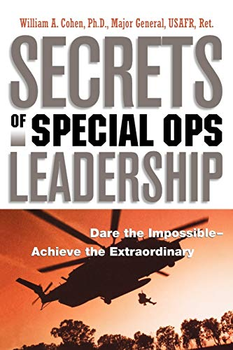 9780814413500: Secrets of Special Ops Leadership: Dare the Impossible -- Achieve the Extraordinary