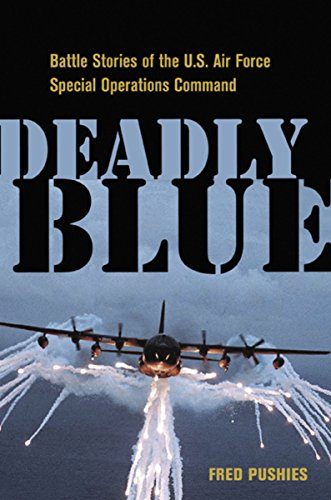 9780814413609: Deadly Blue: Battle Stories of the U.S. Air Force Special Operations Command