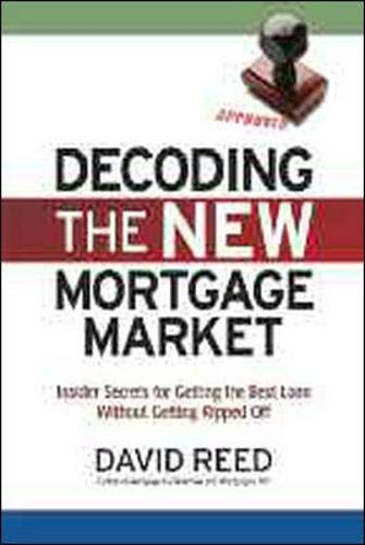 9780814414002: Decoding the New Mortgage Market: Insider Secrets for Getting the Best Loan Without Getting Ripped Off