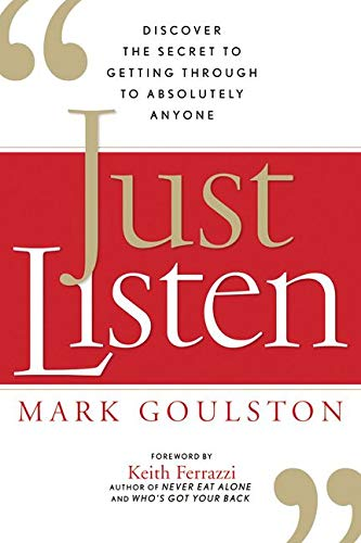9780814414033: Just Listen: Discover the Secret to Getting Through to Absolutely Anyone
