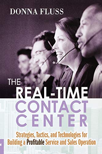 9780814414439: The Real-Time Contact Center: Strategies, Tactics, and Technologies for Building a Profitable Service and Sales Operation