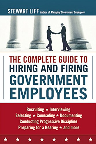 9780814414507: The Complete Guide to Hiring and Firing Government Employees