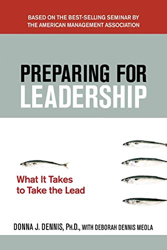 9780814414521: Preparing for Leadership: What It Takes to Take the Lead