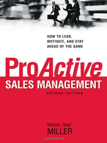 9780814414569: ProActive Sales Management: How to Lead, Motivate, and Stay Ahead of the Game
