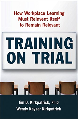 9780814414644: Training on Trial: How Workplace Learning Must Reinvent Itself to Remain Relevant