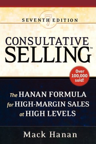 9780814414699: Consultative Selling: The Hanan Formula for High-Margin Sales at High Levels