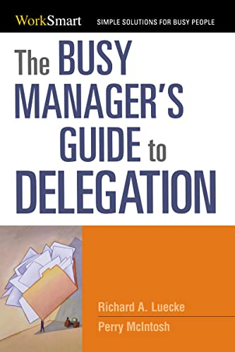 9780814414743: The Busy Manager's Guide to Delegation (Worksmart Series)