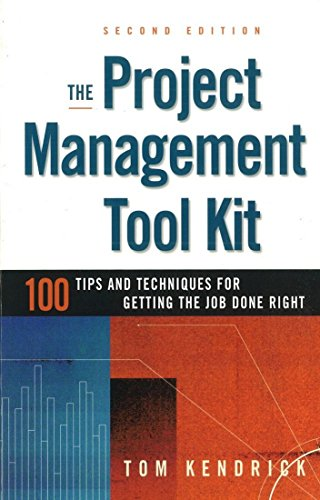 9780814414767: The Project Management Tool Kit: 100 Tips and Techniques for Getting the Job Done Right