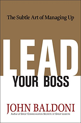 9780814415054: Lead Your Boss: The Subtle Art of Managing Up