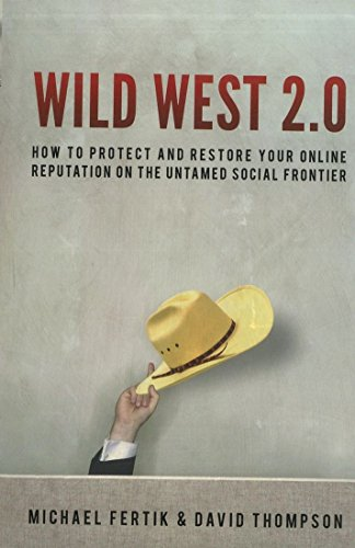 9780814415092: Wild West 2.0: How to Protect and Restore Your Online Reputation on the Untamed Social Frontier
