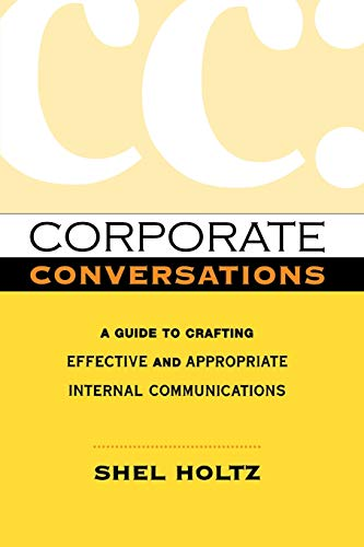 9780814415498: Corporate Conversations: A Guide to Crafting Effective and Appropriate Internal Communications