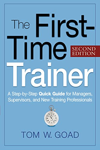 9780814415597: The First-Time Trainer: A Step-by-Step Quick Guide for Managers, Supervisors, and New Training Professionals