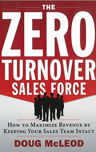 9780814415603: The Zero-Turnover Sales Force: How to Maximize Revenue by Keeping Your Sales Team Intact