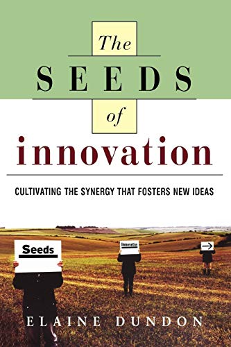 9780814415719: The Seeds of Innovation: Cultivating the Synergy That Fosters New Ideas