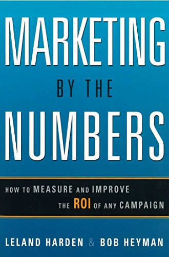 9780814416204: Marketing by the Numbers: How to Measure and Improve the ROI of Any Campaign