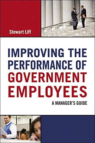 9780814416228: Improving the Performance of Government Employees: A Manager's Guide