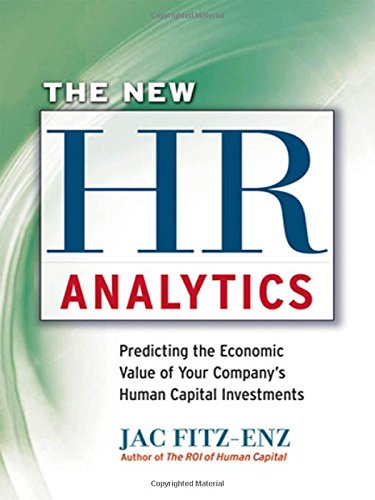 9780814416433: The New HR Analytics: Predicting the Economic Value of Your Companys Human Capital Investments: Predicting the Economic Value of Your Company's Human Capital Investments