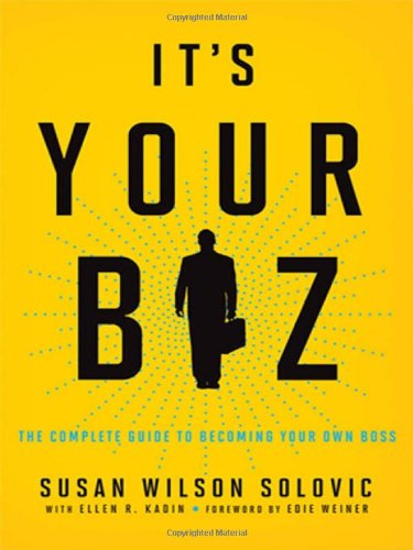 9780814416716: It's Your Biz: The Complete Guide to Becoming Your Own Boss
