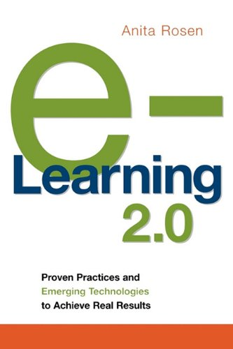 9780814416785: e-Learning 2.0: Proven Practices and Emerging Technologies to Achieve Real Results
