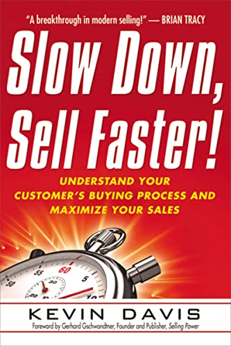 9780814416853: Slow Down, Sell Faster!: Understand Your Customer's Buying Process and Maximize Your Sales