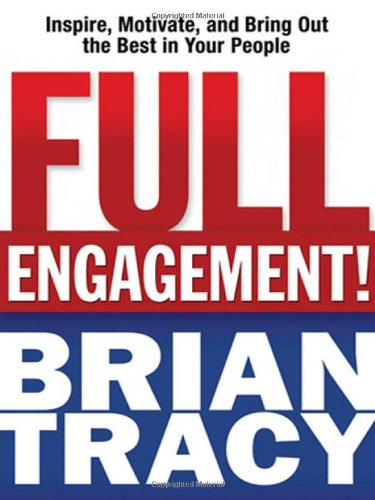 9780814416891: Full Engagement!: Inspire, Motivate, and Bring Out the Best in Your People