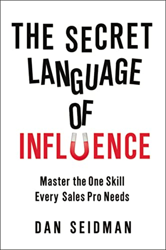 9780814417263: The Secret Language of Influence: Master the One Skill Every Sales Pro Needs