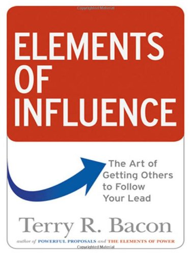 9780814417324: Elements of Influence: The Art of Getting Others to Follow Your Lead