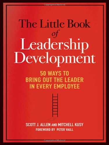 9780814417546: The Little Book of Leadership Development: 50 Ways to Bring Out the Leader in Every Employee