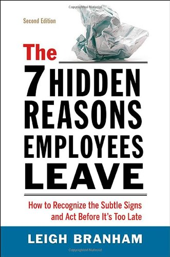9780814417584: The 7 Hidden Reasons Employees Leave: How to Recognize the Subtle Signs and Act Before It's Too Late