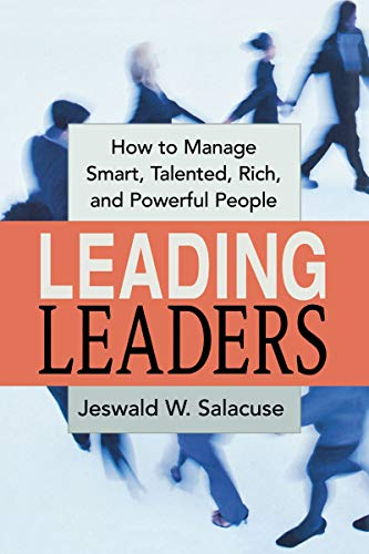 9780814417669: Leading Leaders: How to Manage Smart, Talented, Rich, and Powerful People