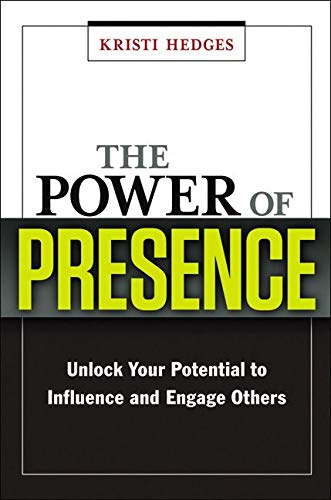 9780814417737: The Power of Presence: Unlock Your Potential to Influence and Engage Others