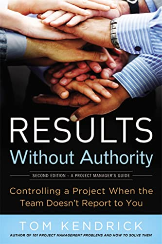 9780814417812: Results Without Authority: Controlling a Project When the Team Doesn't Report to You