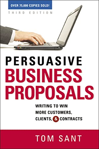 9780814417850: Persuasive Business Proposals: Writing to Win More Customers, Clients, and Contracts