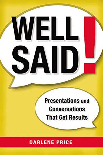 9780814417874: Well Said!: Presentations and Conversations That Get Results