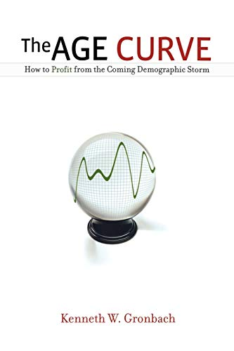9780814417942: The Age Curve: How to Profit from the Coming Demographic Storm
