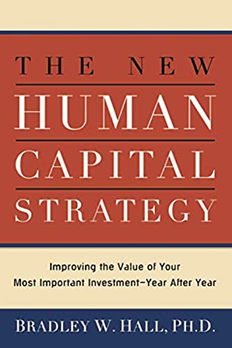 9780814420034: The New Human Capital Strategy: Improving the Value of Your Most Important Investment--Year After Year