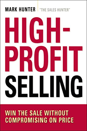 9780814420096: High-Profit Selling: Win the Sale Without Compromising on Price