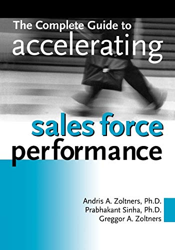 9780814420140: The Complete Guide to Accelerating Sales Force Performance