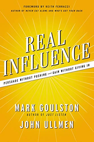 9780814420157: Real Influence: Persuade Without Pushing and Gain Without Giving In