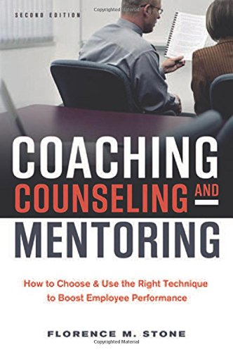 9780814420355: Coaching, Counseling & Mentoring: How to Choose & Use the Right Technique to Boost Employee Performance