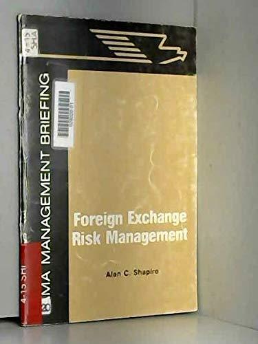Foreign exchange risk management (An AMA management briefing): Shapiro, Alan C