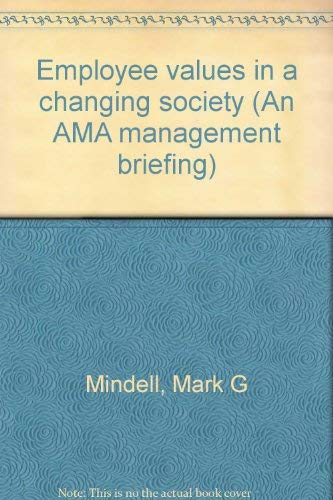 9780814422618: Employee values in a changing society (An AMA management briefing)