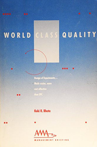9780814423349: World Class Quality: Design of Experiments Made Easier, More Cost Effective Than Spc (AMA Management Briefing)
