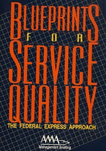 9780814423479: Blueprints for service quality: The Federal Express approach (AMA management briefing)