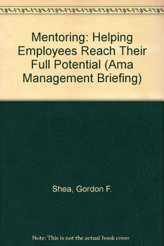9780814423578: Mentoring: Helping Employees Reach Their Full Potential (AMA Management Briefing)