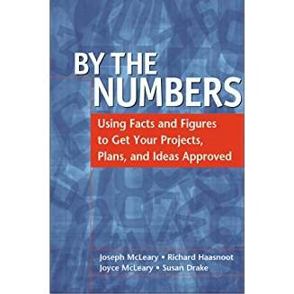 9780814425510: By the Numbers: Using Facts and Figures to Get Your Projects, Plans, and Ideas Approved