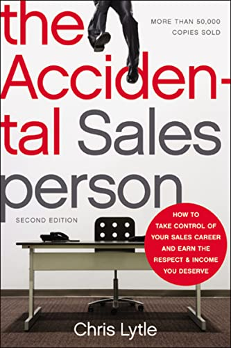 9780814430866: The Accidental Salesperson: How to Take Control of Your Sales Career and Earn the Respect and Income You Deserve