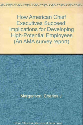 9780814431504: How American Chief Executives Succeed: Implications for Developing High-Potential Employees (An AMA survey report)